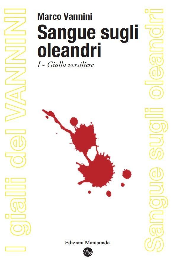 Marco Vannini, SANGUE SUGLI OLEANDRI