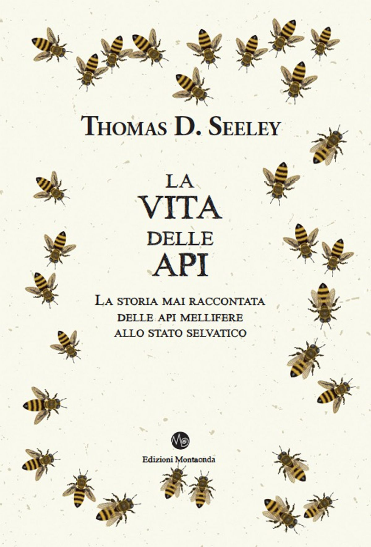 Thomas D. Seeley – La vita delle api