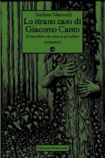 Stefano Marcelli, LO STRANO CASO DI GIACOMO CANTO