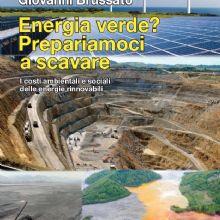 Giovanni Brussato, ENERGIA VERDE? PREPARIAMOCI A SCAVARE