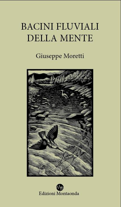 Giuseppe Moretti, BACINI FLUVIALI DELLA MENTE