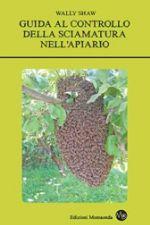 Wally Shaw, Guida al controllo della sciamatura nell'apiario