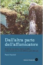 Paolo Faccioli, Dall'altra parte dell'affumicatore