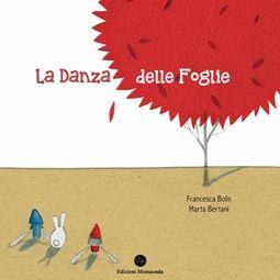 Marta Bertani - Francesca Bolis, La danza delle foglie