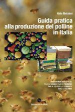 NOVITA' APIMELL MARZO 2017 - GUIDA PRATICA ALLA PRODUZIONE DEL POLLINE IN ITALIA