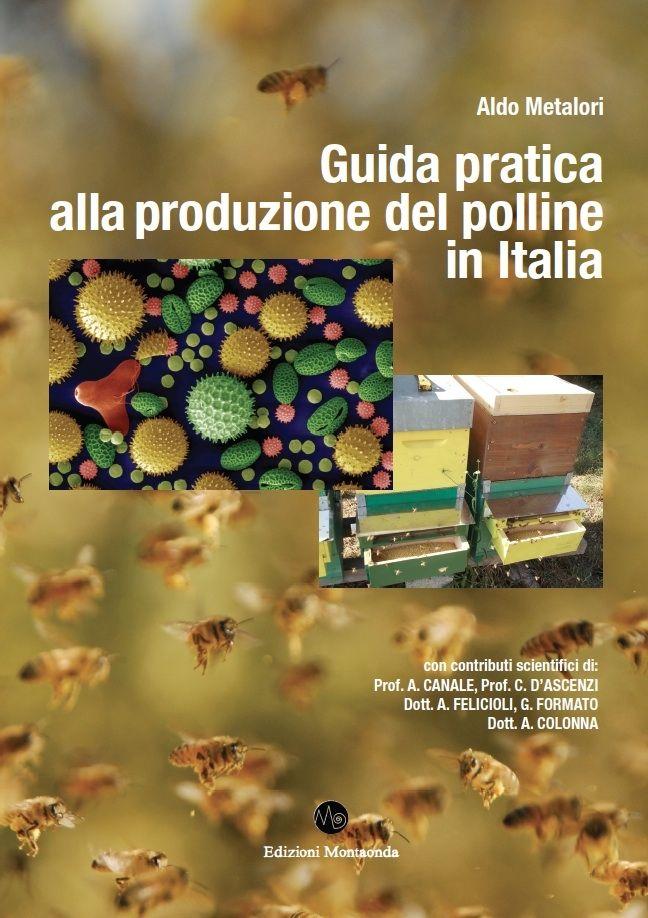 Aldo Metalori, Guida pratica alla produzione del polline in Italia