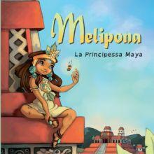 Roch Domerego - Evelyne Duverne, Melipona. La principessa Maya