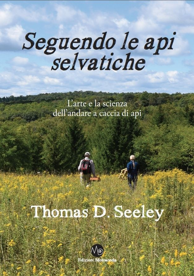 Thomas D. Seeley - Seguendo le api selvatiche