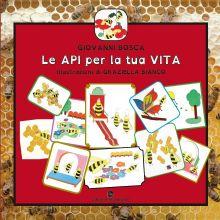Giovanni Bosca - Graziella Bianco, Le API per la tua VITA
